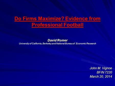 Do Firms Maximize? Evidence from Professional Football David Romer Do Firms Maximize? Evidence from Professional Football David Romer University of California,