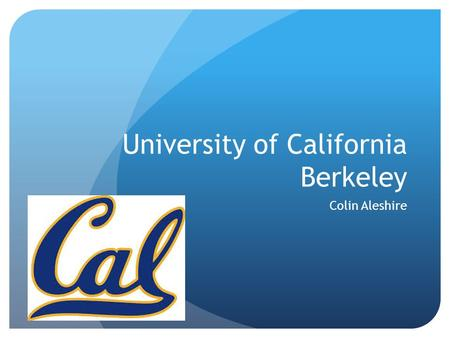 University of California Berkeley Colin Aleshire.