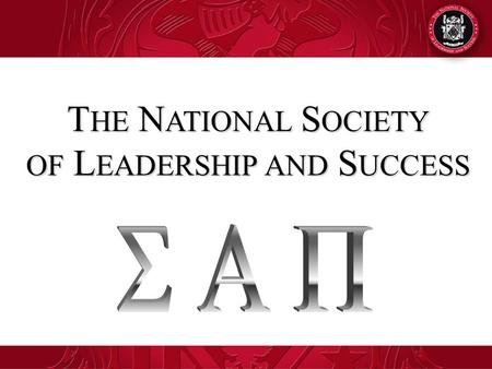 ©2010 The National Society of Leader and Success T HE N ATIONAL S OCIETY OF L EADERSHIP AND S UCCESS.