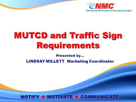 MUTCD and Traffic Sign Requirements This information is confidential and may include proprietary and/or trade secret information. It is intended for this.