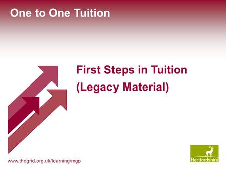 Www.thegrid.org.uk/learning/mgp First Steps in Tuition (Legacy Material) One to One Tuition.