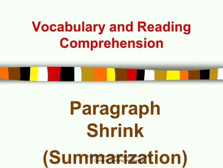 Vocabulary and Reading Comprehension Paragraph Shrink (Summarization) © 2010 by the Oregon Reading First Center Center on Teaching and Learning.