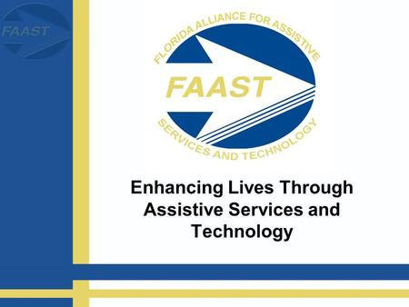 Enhancing Lives Through Assistive Services and Technology.