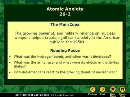 Atomic Anxiety 26-2 The Main Idea The growing power of, and military reliance on, nuclear weapons helped create significant anxiety in the American public.
