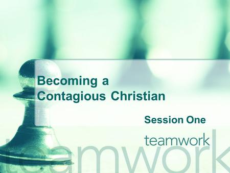 Becoming a Contagious Christian Session One. Why Become a Contagious Christian Describe what Relational Evangelism is not Identify the components of Relational.