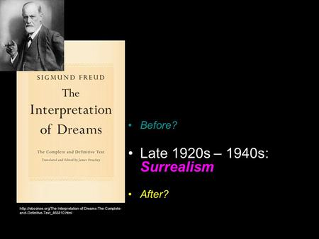 Late 1920s – 1940s: Surrealism  and-Definitive-Text_465810.html After? Before?