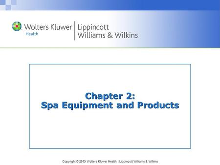 Chapter 2: Spa Equipment and Products