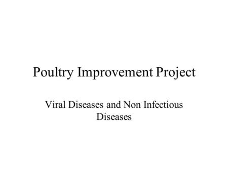 Poultry Improvement Project Viral Diseases and Non Infectious Diseases.