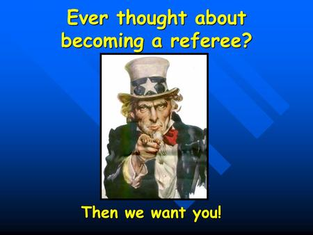 Ever thought about becoming a referee? Then we want you!