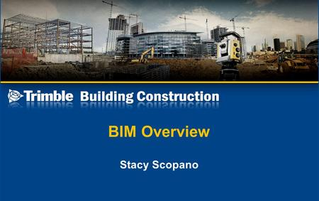 BIM Overview Stacy Scopano. AEC is a fragmented industry.