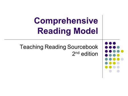 Comprehensive Reading Model Teaching Reading Sourcebook 2 nd edition.