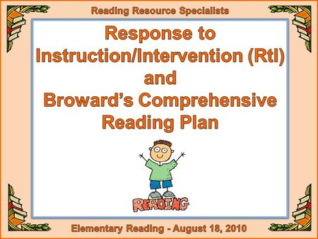 Instruction/Intervention (RtI) and Broward's Comprehensive