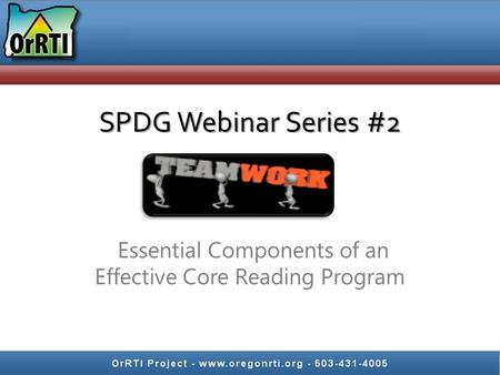 SPDG Webinar Series #2 Essential Components of an Effective Core Reading Program.