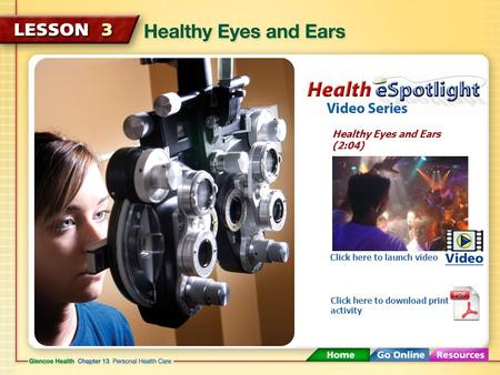 Healthy Eyes and Ears (2:04) Click here to launch video Click here to download print activity.