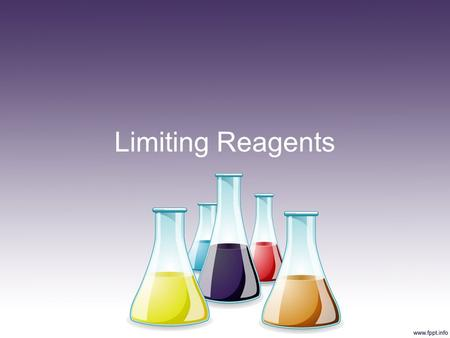 Limiting Reagents. We have considered reactions with just the perfect amount of each reactant.