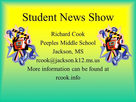 Student News Show Richard Cook Peeples Middle School Jackson, MS More information can be found at rcook.info.