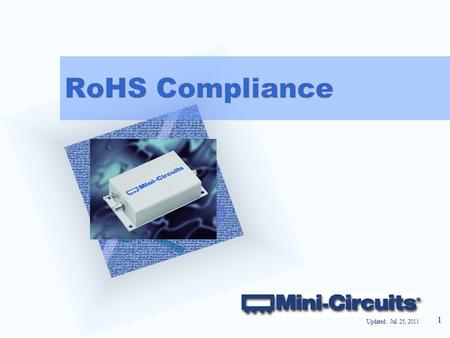 1 RoHS Compliance Add Corporate Logo Here Updated: Jul. 25, 2011.