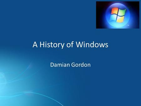 A History of Windows Damian Gordon. Desktop market share (2014)