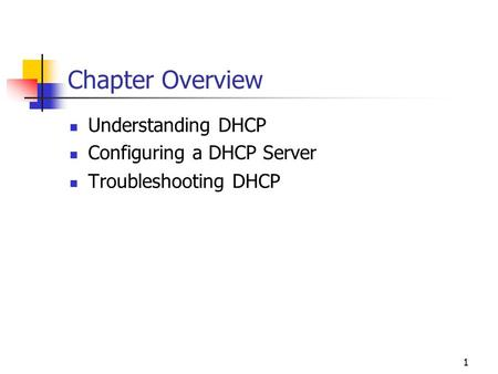 Chapter Overview Understanding DHCP Configuring a DHCP Server