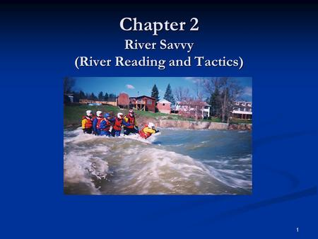 Chapter 2 River Savvy (River Reading and Tactics)