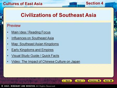 Cultures of East Asia Section 4 Preview Main Idea / Reading Focus Influences on Southeast Asia Map: Southeast Asian Kingdoms Early Kingdoms and Empires.