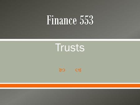 Trusts.  What is a Trust? o Trusts are a financial planning tool (legal documents) that Provide for ownership of assets Control of interests in assets.