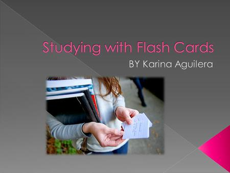  Flashcards are one of the best tools for memorizing information because they test the individual using them repeatedly until they have memorized the.