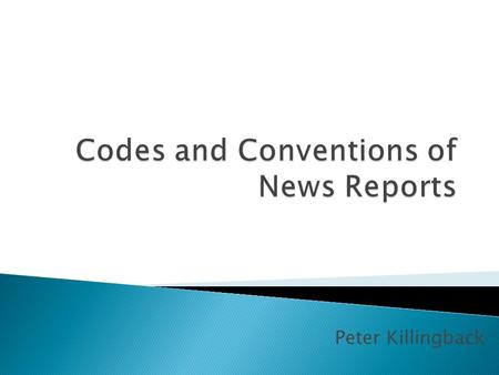 Peter Killingback.  Studio news readers have to carry out in depth research into each topic they're covering on the broadcast so they have a comprehensive.