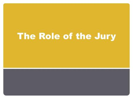 The Role of the Jury. Juries Fundamental to our justice system Fundamental to our justice system 12 people are chosen at random for a criminal trial 12.