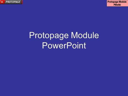 Protopage Module PowerPoint. Please send me an email before we begin the workshop. Send to : Send to : Tell me your name, where and what you teach and.