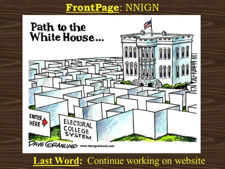 FrontPage : NNIGN Last Word: Continue working on website.