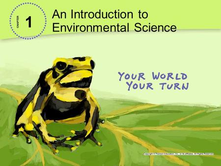 1 An Introduction to Environmental Science CHAPTER.