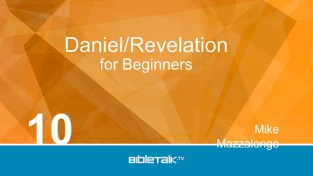 Mike Mazzalongo Daniel/Revelation for Beginners 10.