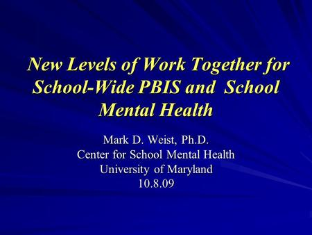 New Levels of Work Together for School-Wide PBIS and School Mental Health New Levels of Work Together for School-Wide PBIS and School Mental Health Mark.