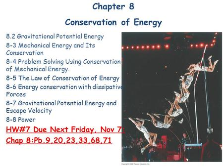 Chapter 8 Conservation of Energy 8.2 Gravitational Potential Energy 8-3 Mechanical Energy and Its Conservation 8-4 Problem Solving Using Conservation of.