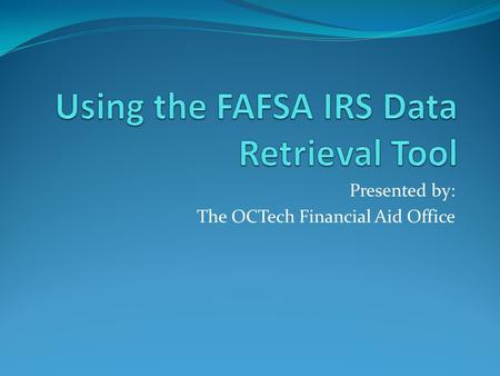 Fafsa data retrieval tool 2014