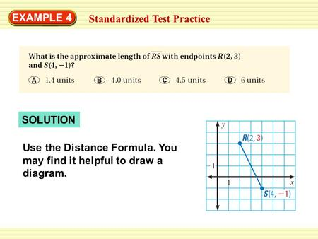 SOLUTION EXAMPLE 4 Standardized Test Practice Use the Distance Formula. You may find it helpful to draw a diagram.