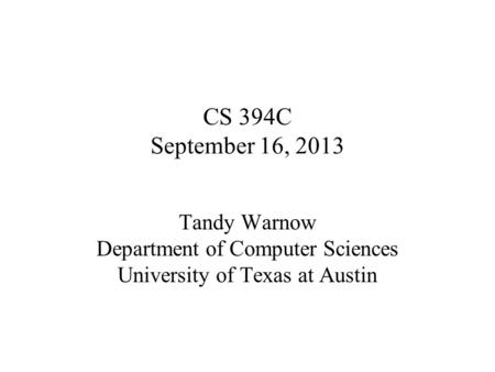 CS 394C September 16, 2013 Tandy Warnow Department of Computer Sciences University of Texas at Austin.