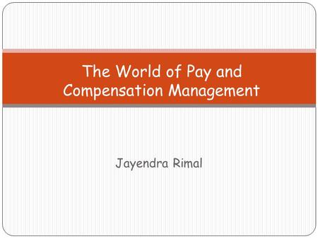 The World of Pay and Compensation Management