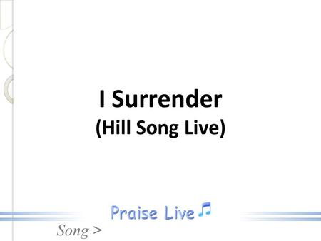 I Surrender (Hill Song Live)