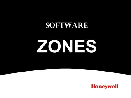 ZONES SOFTWARE What needs to happen? Intelligent devices with intelligent control panels, allow almost unlimited flexibility through the use of Software.