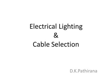 Electrical Lighting & Cable Selection D.K.Pathirana.