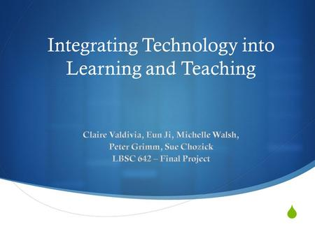  Integrating Technology into Learning and Teaching.
