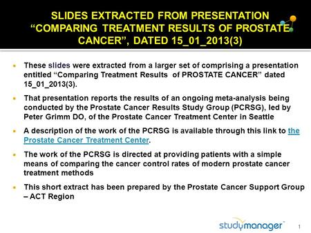 " These slides were extracted from a larger set of comprising a presentation entitled ""Comparing Treatment Results of PROSTATE CANCER"" dated 15_01_2013(3)."