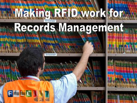 Agenda About FILE Pty Limited. What is RFID? RFID in Records Management. Demonstration of RFID Technologies.. Questions.