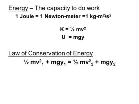 Energy – The capacity to do work