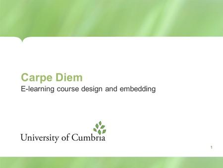 Carpe Diem E-learning course design and embedding 1.
