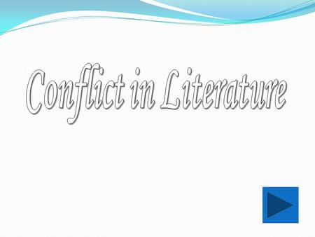 By the end of this lesson, you will be able to: identify CONFLICT as it appears in literature. distinguish between Internal and External CONFLICT place.