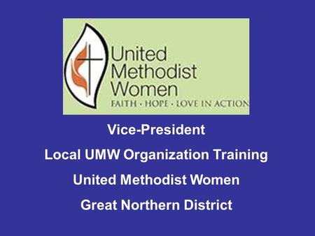 Vice-President Local UMW Organization Training United Methodist Women Great Northern District.