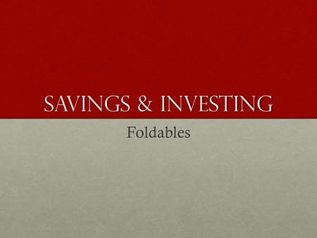 Savings & investing Foldables. Financial Pyramid Speculative Real Estate Commodities Capital Growth Mutual Funds Stocks Bonds Financial Growth Money Market.